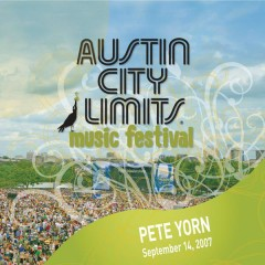 Live At Austin City Limits Music Festival - 2007 - Pete Yorn