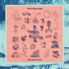Recorded Songs - Frightened Rabbit