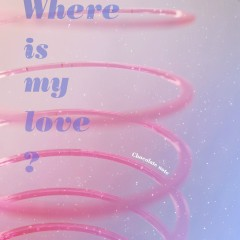 Where Is My Love? - Chocolate Note
