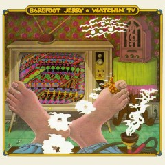 Watchin' TV (With the Radio On) - Barefoot Jerry