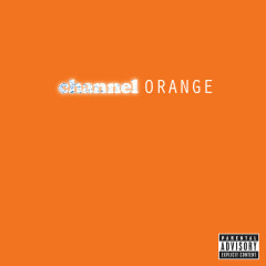 channel ORANGE (Explicit Version) - Frank Ocean