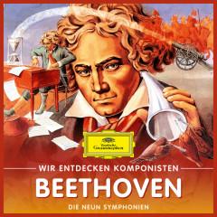 Wir entdecken Komponisten: Ludwig van Beethoven – Die neun Symphonien - Will Quadflieg