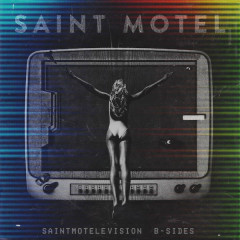 Saintmotelevision B-Sides (Single)