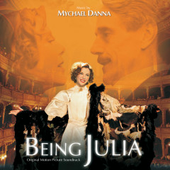 Being Julia (Original Motion Picture Soundtrack) - Mychael Danna