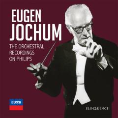 Eugen Jochum - The Orchestral Recordings On Philips - Eugen Jochum