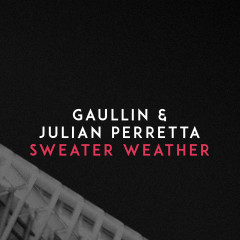 Sweater Weather - Gaullin, Julian Perretta