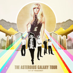 Out of Frequency (Deluxe Edition) - The Asteroids Galaxy Tour