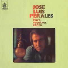 Para vosotros canto - José Luis Perales