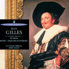 Gilles: Te Deum - Motet: Diligam te, Domine - Veronique Gens, Miriam Ruggeri, Douglas Nasrawi, Jean-Paul Fouchécourt, Peter Harvey