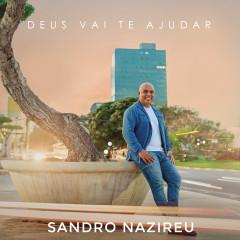 Deus Vai Te Ajudar - Sandro Nazireu