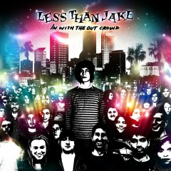 In With The Out Crowd (U.S. Version) - Less Than Jake