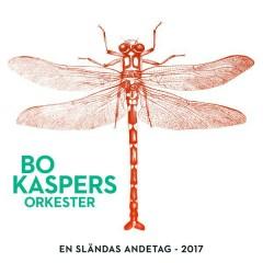 En sländas andetag (2017) - Bo Kaspers Orkester