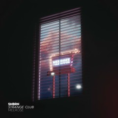 Melrose - SNBRN,Strange Club