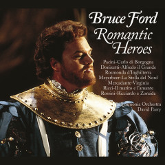Romantic Heroes - Bruce Ford, David Parry, Philharmonia Orchestra