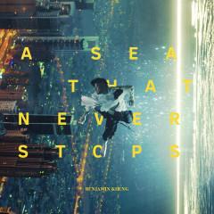 A Sea That Never Stops - Benjamin Kheng