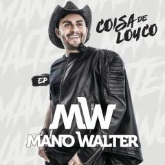 Coisa De Louco EP - Mano Walter