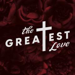 The Greatest Love - Lifeway Worship