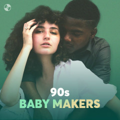 90s Baby Makers