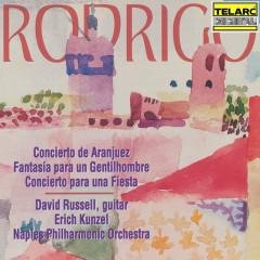Rodrigo: Concierto de Aranjuez, Fantasía para un Gentilhombre & Concierto para una Fiesta - Naples Philharmonic Orchestra, Erich Kunzel, David Russell