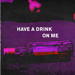 Have A Drink On Me (Single) - Kronic