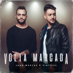 Volta Marcada - Juan Marcus & Vinicius