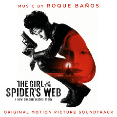 The Girl in the Spider's Web (Original Motion Picture Soundtrack) - Roque Banõs