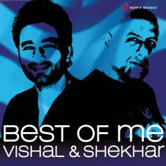 Best of Me Vishal Shekhar - Vishal & Shekhar