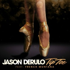 Tip Toe (feat. French Montana) - Jason Derülo, French Montana