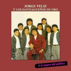 A la Espera del Público - Jorge Véliz y Los Santiaguenõs de Oro