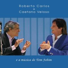 Roberto Carlos e Caetano Veloso e a música de Tom Jobim - Roberto Carlos