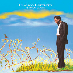 Caffé De La Paix (2008 Remastered Edition) - Franco Battiato