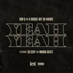 Yeah Yeah (feat. 50 Cent and Murda Beatz) - Don Q, A Boogie Wit Da Hoodie, 50 Cent, Murda Beatz