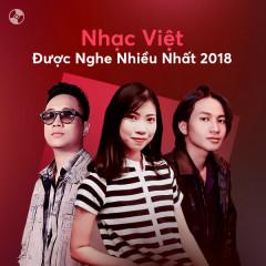 Nhạc Việt Được Nghe Nhiều 2018