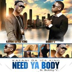 Need Ya Body (feat. Bobby V.)