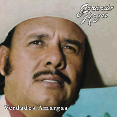 Verdades Amargas - Gerardo Reyes