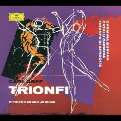 Orff: Carmina burana; Catulli Carmina; Trionfo d'Afrodite