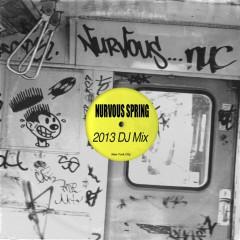 Nurvous Spring 2013 DJ Mix