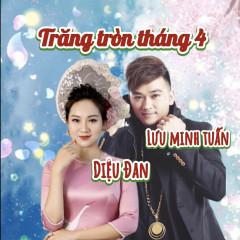 Trăng Tròn Tháng Tư (EP) - Diệu Đan, Lưu Minh Tuấn