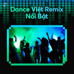 Dance Việt Remix Nổi Bật - SOOBIN, 16 Typh, Pháo, Sơn Tùng M-TP