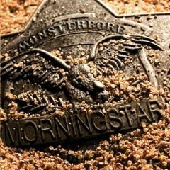 Morningstar - Monsterbore