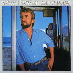 L.A. to Miami - Keith Whitley