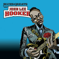 Blues Greats: John Lee Hooker - John Lee Hooker