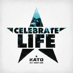 Celebrate Life - KATO,Jeremy Carr