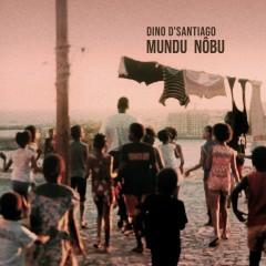 Mundu Nôbu - Dino D'Santiago