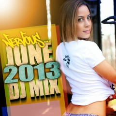 Nervous June 2013 - DJ Mix - Various Artists