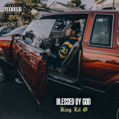 Blessed By God - King Lil G