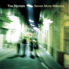 Seven More Minutes - The Rentals