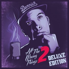 All The Wrong Things 2 (Deluxe Edition) - Demrick