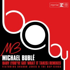 Baby (You've Got What It Takes) - Michael Bublé