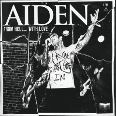 From Hell With Love (Live At The Bottom Lounge, Chicago, IL / 1-13-2009) - Aiden